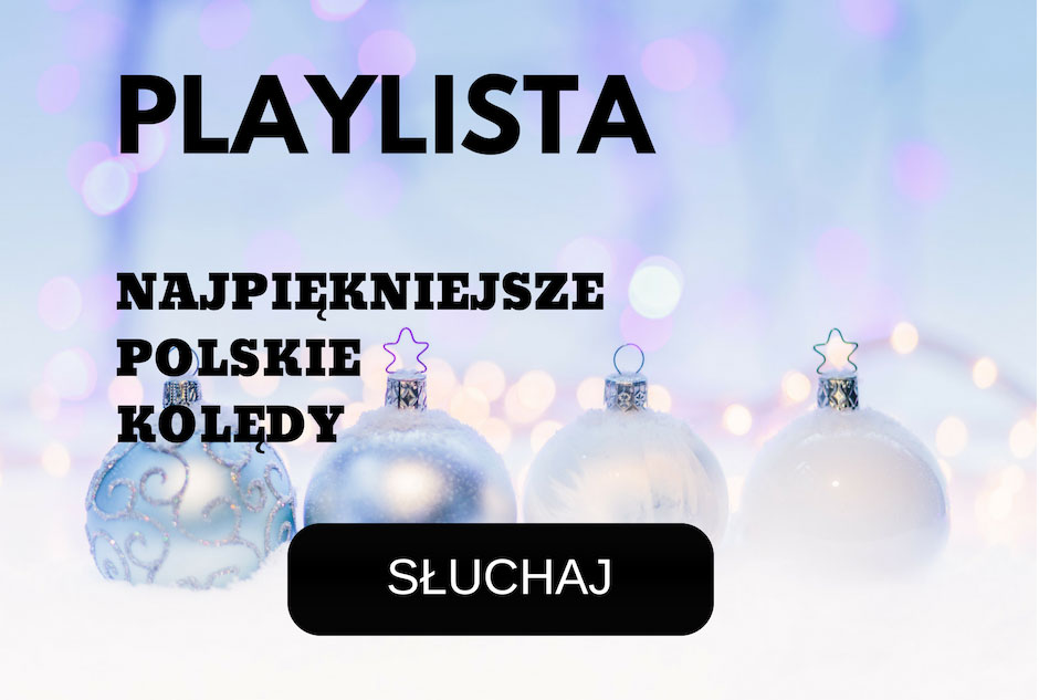 Playlista Najpopularniejsze polskie kolędy