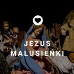 Jezus malusieńki
