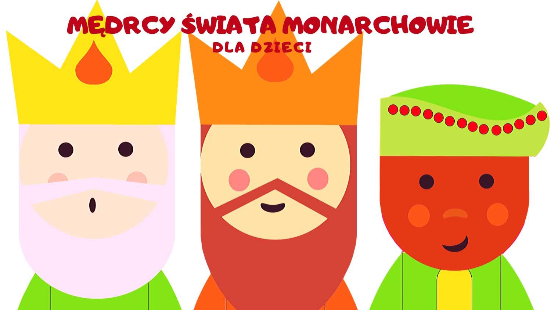 Mędrcy świata monarchowie dla dziecka