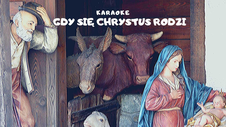 Gdy się Chrystus rodzi karaoke
