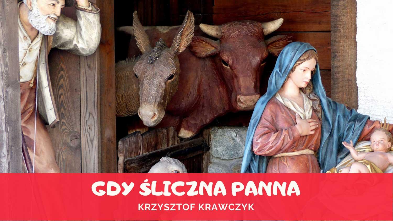 Gdy śliczna Panna - Krzysztof Krawczyk