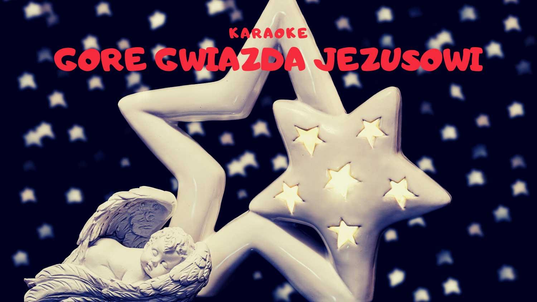 Gore gwiazda Jezusowi karaoke