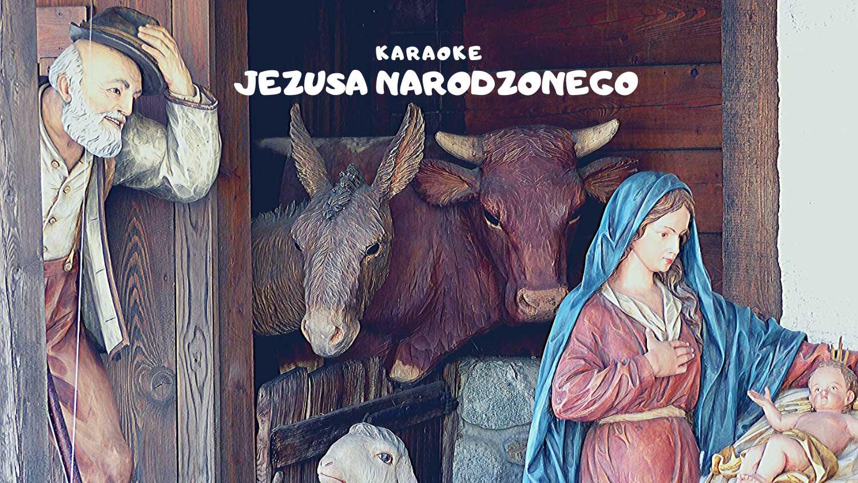 Jezusa narodzonego - karaoke
