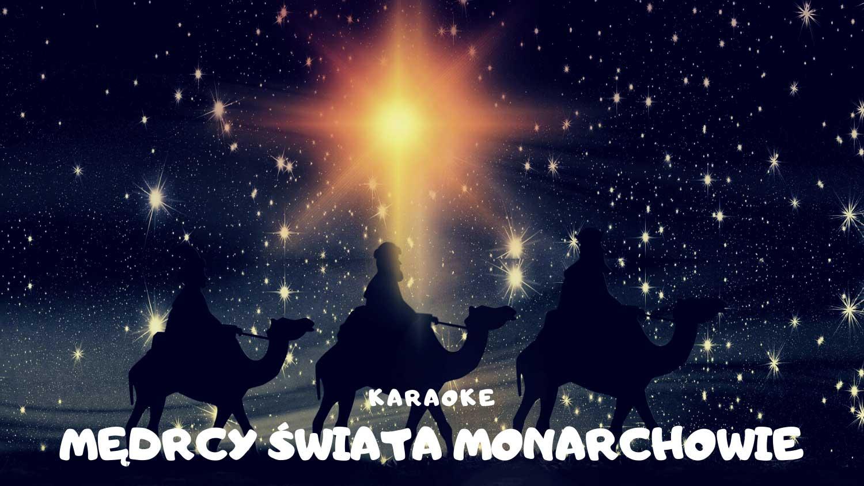 Mędrcy świata monarchowie karaoke