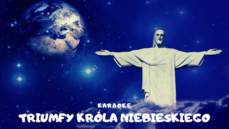 Triumfy Króla Niebieskiego karaoke
