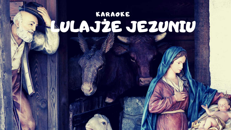 Lulajże Jezuniu karaoke