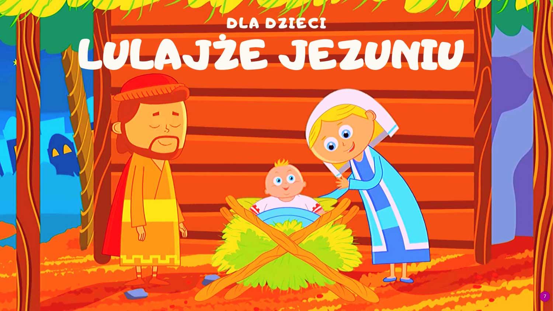 Lulajże Jezuniu dla dziecka