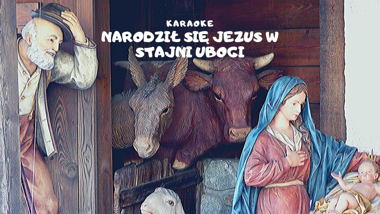 Narodził się Jezus w stajni ubogi KARAOKE