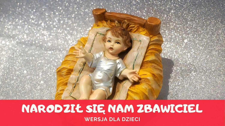 Narodził się Zbawiciel dla dziecka