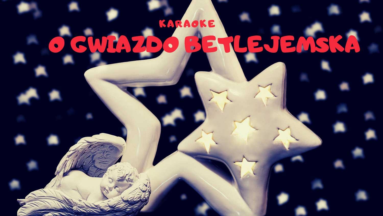 O gwiazdo Betlejemska karaoke