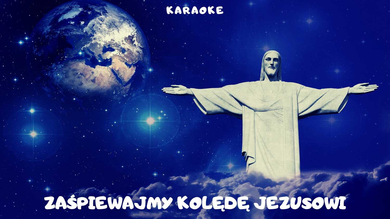 Zaśpiewajmy kolędę Jezusowi karaoke