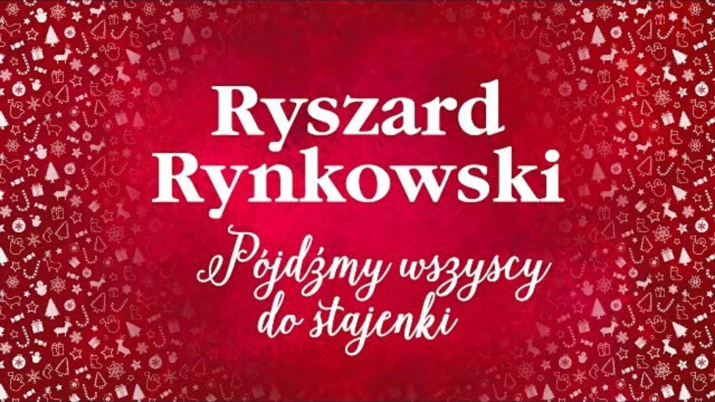 Najpiękniejsze kolędy Ryszarda Rynkowskiego
